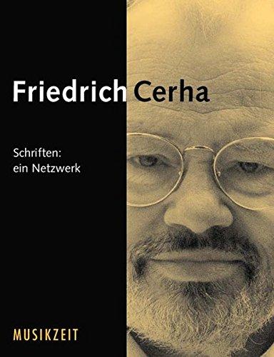Cerha Schriften: Ein Netzwerk (Österreichische MUSIKZEITedition - Komponisten unserer Zeit)
