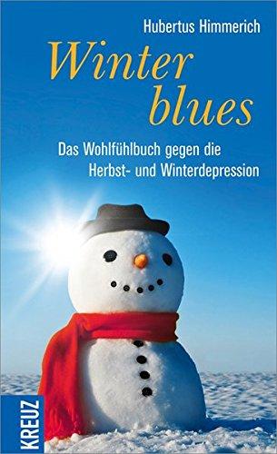 Hubertus Himmerich: Winterblues - Das Wohlfühlbuch gegen die Herbst- und Winterdepression