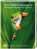 Das DMSO-Handbuch: Verborgenes Heilwissen aus der Natur Bild