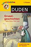 Lesedetektive - Gruselgeschichten, 2. Klasse (DUDEN Lesedetektive 2. Klasse)