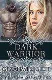 Dark Warrior - Gezähmtes Biest