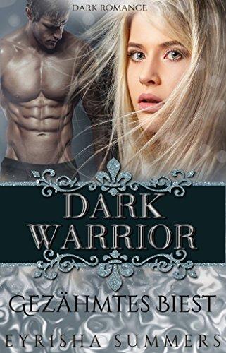 Dark Warrior - Gezähmtes Biest von [Summers , Eyrisha ]
