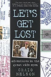 [Let's Get Lost: Adventures in the Great Wide Open] (By: Craig Nelson) [published: June, 2000]