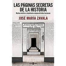 Las Páginas Secretas de la Historia/History's Secret Pages: Hechos Insolitos E Inquietantes Enigmas de Todas Las Epocas