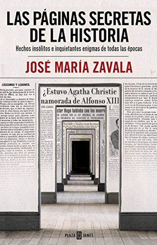 Las Páginas Secretas de la Historia/History's Secret Pages: Hechos Insolitos E Inquietantes Enigmas de Todas Las Epocas par Jose Maria Zavala