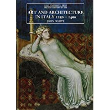 Art and Architecture in Italy, 1250-1400: Third Edition (The Yale University Press Pelican History of Art Series)
