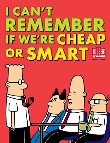 I CANT REMEMBER IF WERE CHEAP (Dilbert Collections)