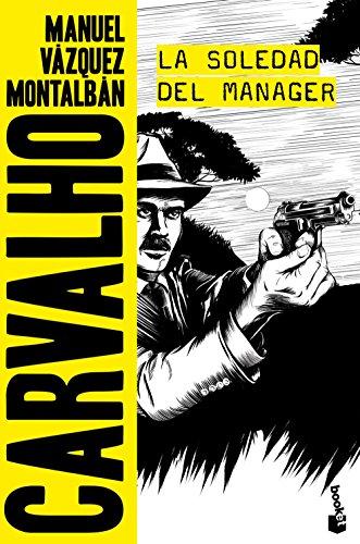 La soledad del manager (Biblioteca Manuel Vázquez Montalbán) por Manuel Vázquez Montalbán