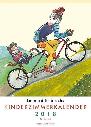 Leonard Erlbruchs Kinderzimmerkalender 2018: Klein sein