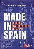 Made in Spain. Cuando inventábamos nosotros (Historia de la Ciencia)