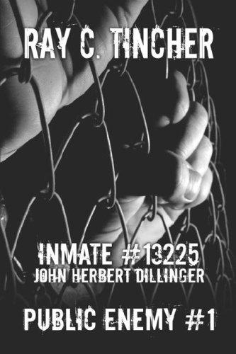 Inmate #13225 John Herbert Dillinger Cover Image