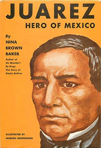 Benito Juarez: Hero of Mexico (English Edition)