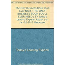 [The Only Business Book You'll Ever Need ] BY [Today's Leading Experts]Hardcover