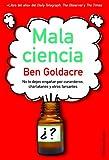 Ciencias Tecnologia Y Medicina Best Deals - Mala ciencia: No te dejes engañar por curanderos, charlatanes y otros farsantes (Contextos)