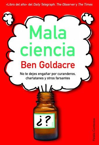 Mala ciencia: No te dejes engañar por curanderos, charlatanes y otros farsantes (Contextos)