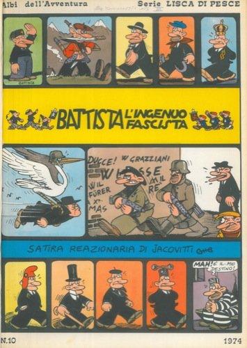 """Battista l'ingenuo fascista - Al"""" Baba e i quaranta ladroni - Cin.cin - Pinocchio"""