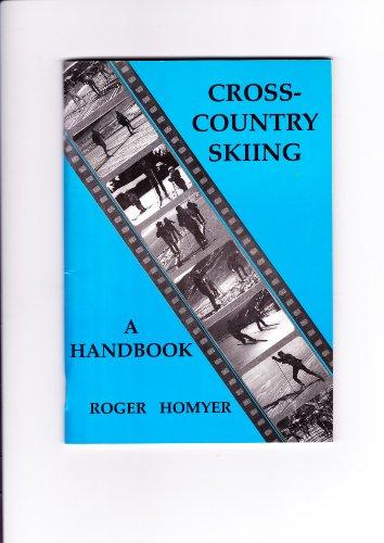 Cross-country Skiing: A Handbook por Roger Homyer