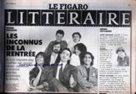 FIGARO LITTERAIRE (LE) du 05/09/1988 - LES INCONNUS DE LA RENTREE - ANDRE BRINCOURT - PATRICK GRAINVILLE - RENAUD MATIGNON.