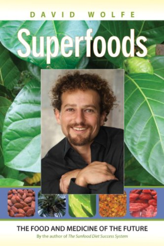 Superfoods: The Food and Medicine of the Future (English Edition)