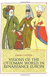 Visions of the Ottoman World in Renaissance Europe