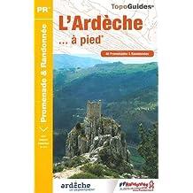 L'Ardèche à pied : 46 promenades et randonnées