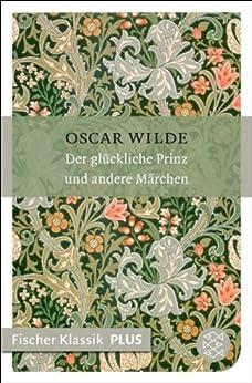 Der glückliche Prinz und andere Märchen (Fischer Klassik Plus 438) von [Wilde, Oscar]