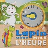 Telecharger Livres Lapin aime etre a l heure (PDF,EPUB,MOBI) gratuits en Francaise