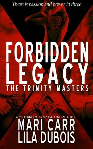 Forbidden Legacy (Trinity Masters) (Volume 4) by Mari Carr (2015-02-28)