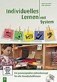 Individuelles Lernen mit System: Ein praxiserprobtes Jahreskonzept für alle Grundschulklassen - Maike Grunefeld, Silke Schmolke