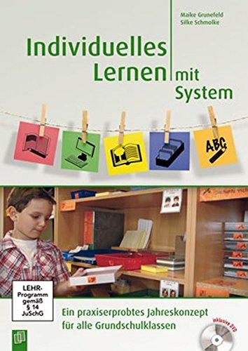 Individuelles Lernen mit System: Ein praxiserprobtes Jahreskonzept für alle Grundschulklassen (Förderung Der Systeme)