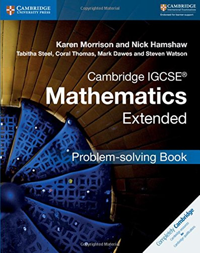 Cambridge IGCSE mathematics extended problem-solving book. Per le Scuole superiori. Con espansione online (Cambridge International IGCSE)