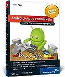 Android-Apps entwickeln: Ideal für Programmiereinsteiger geeignet (Galileo Computing)