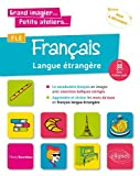 FLE (Français langue étrangère). Le vocabulaire français en images avec exercices ludiques. Apprendre et réviser les mots de base. (A1) (fichiers audio)...