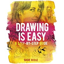 Drawing Is Easy: A Step-By-Step Guide