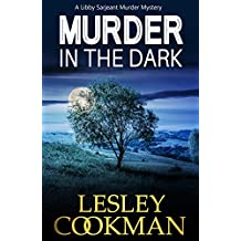 Murder in the Dark: An addictive cozy mystery novel set in the village of Steeple Martin (A Libby Sarjeant Murder Mystery Book 12)