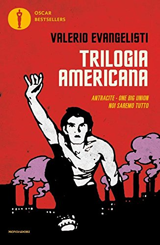 Trilogia americana: Antracite-One big union-Noi saremo tutto