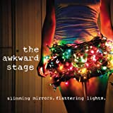 Songtexte von The Awkward Stage - Slimming Mirrors, Flattering Lights