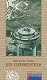Der Elfenbeinturm: Science-Fiction-Roman (AndroSF / Die SF-Reihe für den Science Fiction Club Deutschland e.V. (SFCD)) - Herbert W. Franke