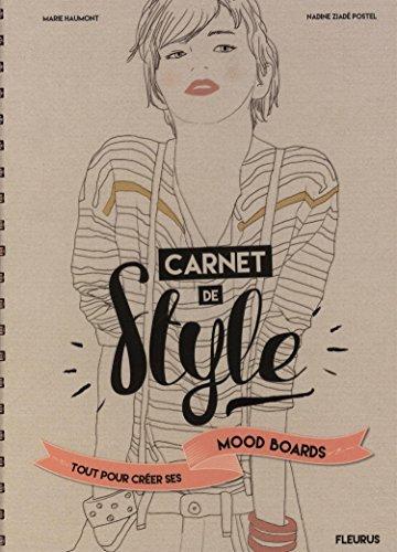 Carnet de Style : Tout pour créer ses Mood Boards