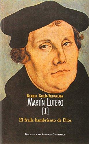 Martín Lutero. I: El fraile hambriento de Dios: 1 (MAIOR)