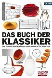 Das Buch der Klassiker: Die 500 besten Möbel und Wohnaccessoires