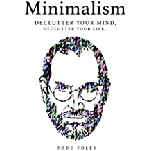 Minimalism: Declutter Your Mind, Declutter Your Life (English Edition)