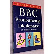 BBC Pronouncing Dictionary of British Names: Second Edition