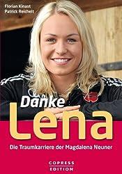 Danke Lena: Die Traumkarriere der Magdalena Neuner
