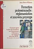 Formation professionnelle, réglementation et nouveau paysage : comment gérer le plan de formation, son financement, l'alternance, les relations avec les OCPA... Des exemples et des conseils...