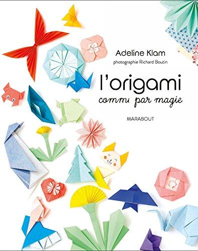 L'origami comme par magie par Adeline Klam