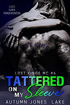 Tattered on My Sleeve (Lost Kings MC #4) by [Lake, Autumn Jones]