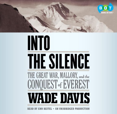 Into the Silence: The Great War, Mallory, and the Conquest of Everest by Enn Reitel (Narrato Wade Davis (Author) (2011-08-01)