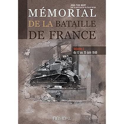 Mémorial de la bataille de France : Volume 4, Du 17 au 25 juin 1940