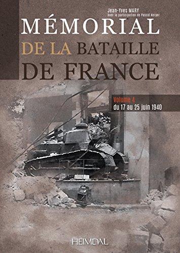 Mémorial De La Bataille De France: Du 17 Au 25 Juin 1940 par Jean-Yves Mary